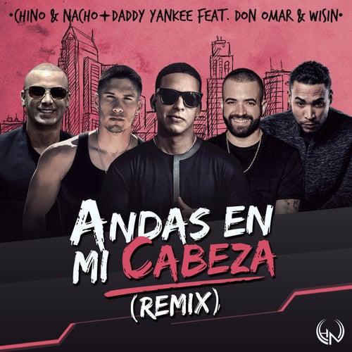 Andas En Mi Cabeza by Chino y Nacho
