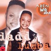 Aben Wo Aha by Daddy Lumba