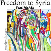 Freedom to Syria (feat. The Mo) by Marten Jansen