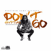 Don't Go by Gyptian