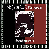 Sam Coliseum, Houston, Tx. February 6th, 1993 (Remastered, Live On Broadcasting) von The Black Crowes