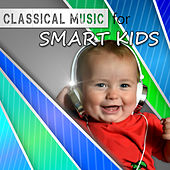 Classical Music for Smart Kids – Happy Time with Classical Instruments, Growing Mind, Songs with Chopin, Mozart by Soulive