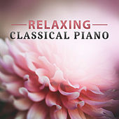Relaxing Classical Piano – Classical Instruments with Mozart, Bach, Classical Music for Soul, Rest After Work, by Classical Ambient Relax Collective