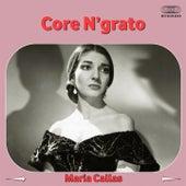 Core 'ngrato von Maria Callas