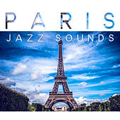 Paris Jazz Sounds – Feel Atmosphere Paris Cafe with Lovely Jazz, Easy Listening Piano Jazz is the Best Background Music to Restaurant & Cafe by Restaurant Music
