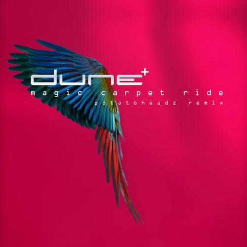 Magic Carpet Ride (Potatoheadz Remix) by Dune