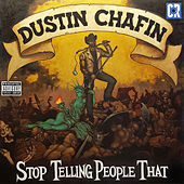 Stop Telling People That by Dustin Chafin