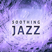 Soothing Jazz – Best Summer Vibes of Jazz, Soothing and Smooth Jazz Note, Cafe Lounge, Background Music for Relaxation, Jazz Lounge by Smooth Jazz Park