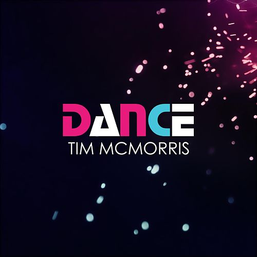 Dance by Tim McMorris