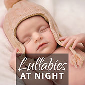 Lullabies at Night – Calm Classical Melodies, Lullabies for Little Baby, Sleeping Time, Schubert, Beethoven, Mozart by Bedtime Baby
