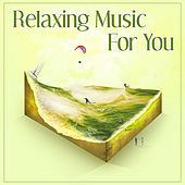 Relaxing Music For You – Music with Classical Instruments, Piano Music, Classic Sounds, Anti – Stress Music, Classical Rest by Best Relaxing Music Consort