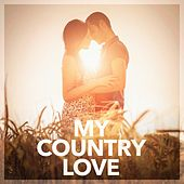 My Country Love by Various Artists