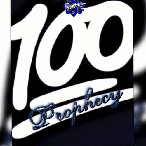 '100' by Prophecy