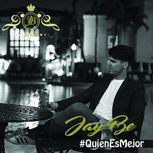 Quien Es Mejor by Jay Be