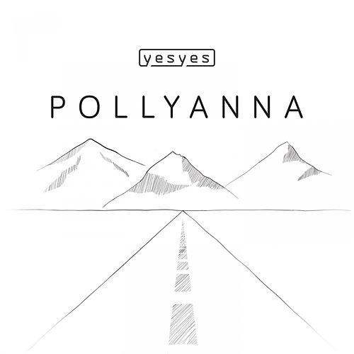 Pollyanna by Los Yes Yes