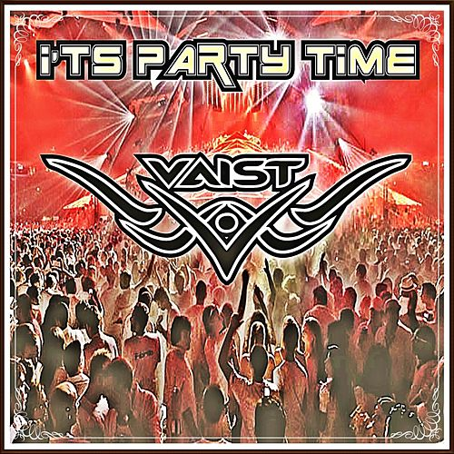 It's Party Time by DJ Vaist