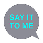 Say It to Me (Remixes) by Pet Shop Boys