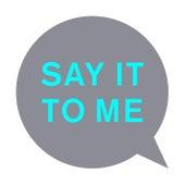 Say It to Me (Remixes) by Pet Shop Boys