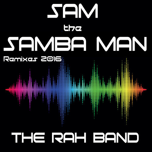 Sam the Samba Man by Rah Band
