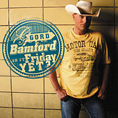 Is It Friday Yet by Gord Bamford
