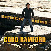 Honkytonks and Heartaches by Gord Bamford