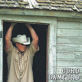 Life Is Good by Gord Bamford