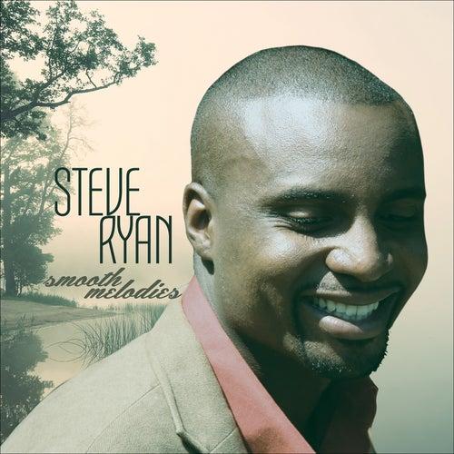 Smooth Melodies by Steve Ryan