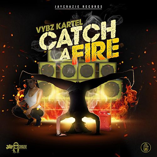 Catch a Fire by VYBZ Kartel