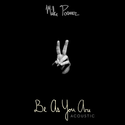Be As You Are by Mike Posner