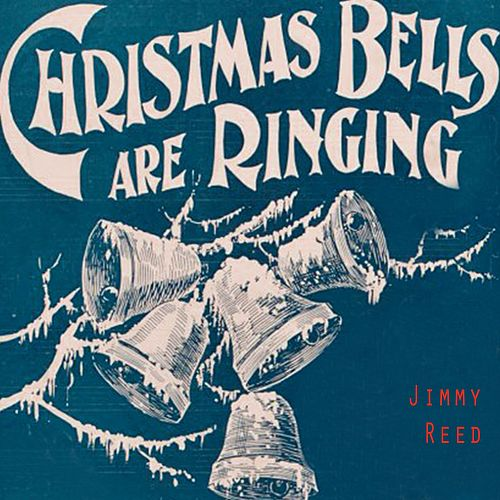 Christmas Bells Are Ringing von Jimmy Reed