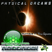 Journeys in the Space by Physical Dreams