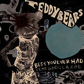 Best You Ever Had by Teddybears