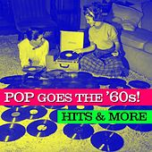 Pop Goes The '60s! Hits & More by Various Artists