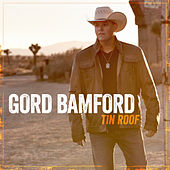 Tin Roof by Gord Bamford