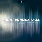 Where the Mercy Falls (Worship from the 2013 Vineyard National Conference, Vol. 2) by Vineyard Worship