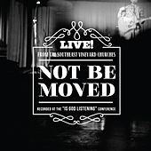 Not Be Move: Live from the Southeast Vineyard Churches by Vineyard Worship