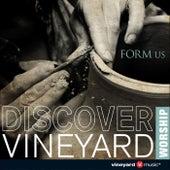 Form Us by Vineyard Worship