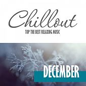 Chillout December 2016 - Top 10 December Relaxing Chill out & Lounge Music by Various Artists