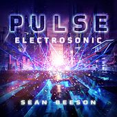 Pulse: Electrosonic by Sean Beeson