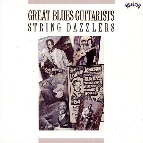 Great Blues Guitarists - String Dazzlers by Various Artists