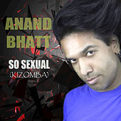 So Sexual (Kizomba) by Anand Bhatt