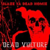 Dead Vulture by Blaze Ya Dead Homie