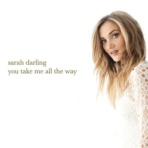 You Take Me All the Way by Sarah Darling