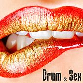 Drum & Sex by Various Artists