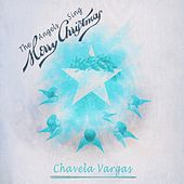 The Angels Sing Merry Christmas by Chavela Vargas