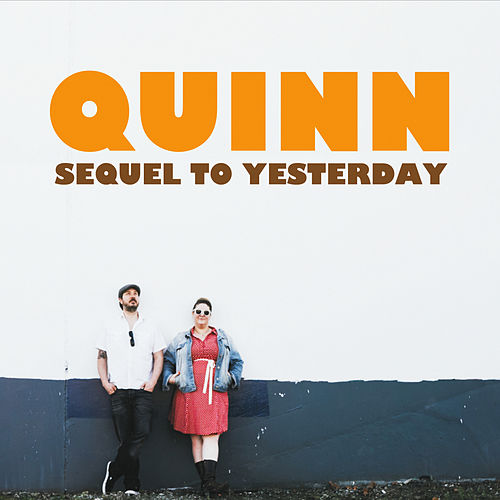 Sequel to Yesterday by Quinn