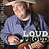 Loud and Proud by Johnny Hiland