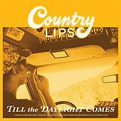 Till the Daylight Comes by Country Lips