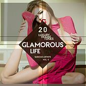 Glamorous Life, Vol. 5 (20 Luxury House Tunes) by Various Artists