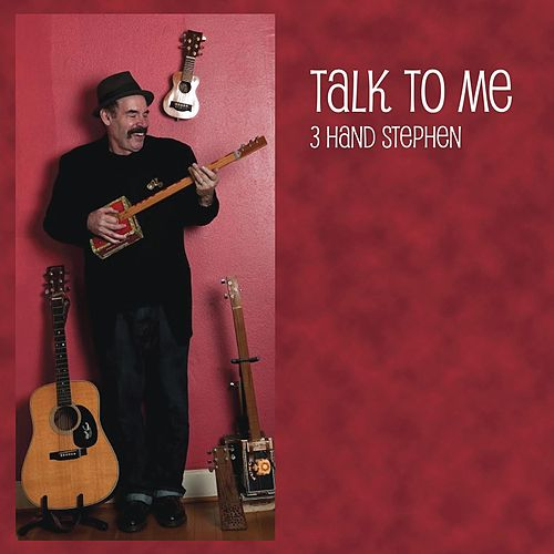 Talk to Me by 3 Hand Stephen